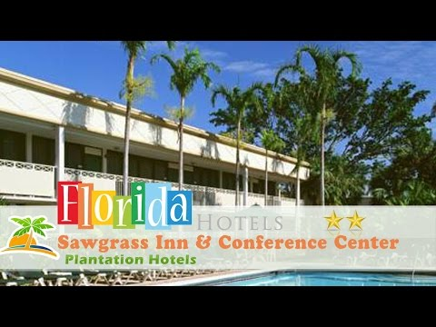 Sawgrass Inn & Conference Center - Plantation Hotels, Florida