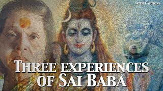 Three Experiences Of Sai Baba