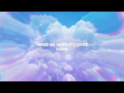 Faouzia – Wake Me When It's Over