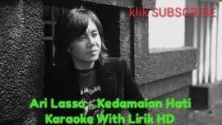 Gambar cover Ari Lasso Kedamaian Hati Karaoke With Lirik HD