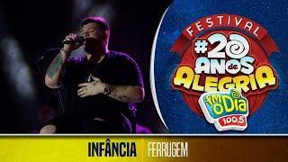Infância - Ferrugem (Festival 20 anos de Alegria)