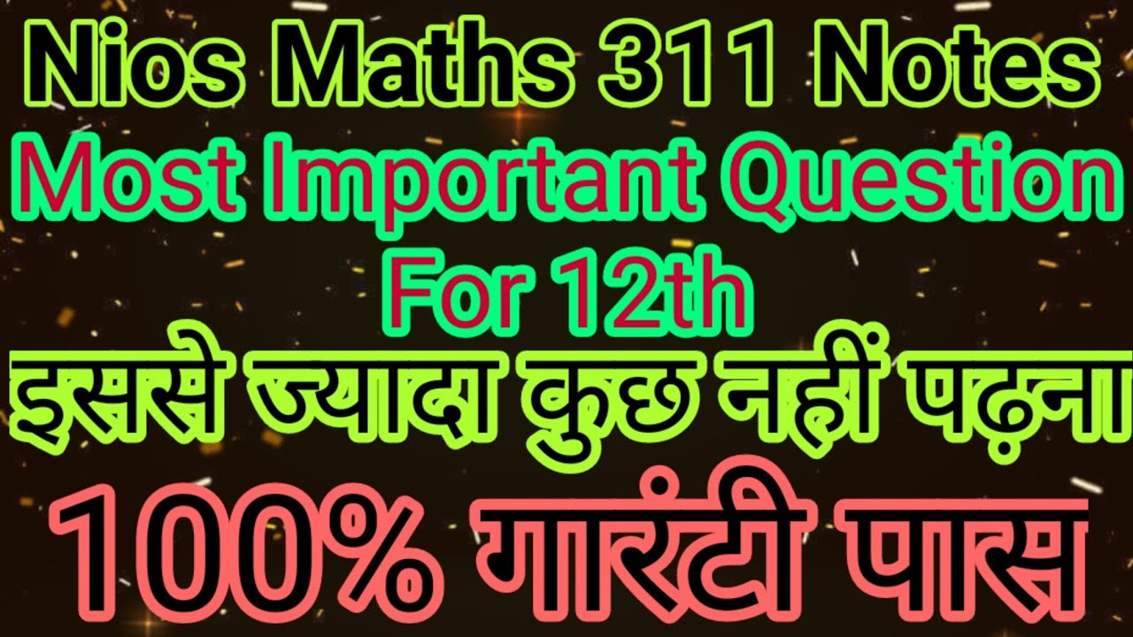 Nios Maths 311 Most Important Question And Notes With Full Solution