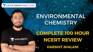 Environmental Chemistry | 100 Hours Complete NCERT Summary | NEET 2020