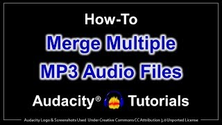 How to Merge MP3 Audio Files in Audacity