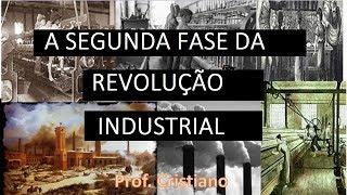 RESUMO DA SEGUNDA FASE DA REVOLUÇÃO INDUSTRIAL