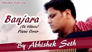 Banjara ek villain | Piano Cover by Abhishek Seth | Instrumental | Chords | Irfaan song