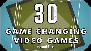 Repeat youtube video 30 Game Changing Video Games - mental_floss on YouTube (Ep. 37)