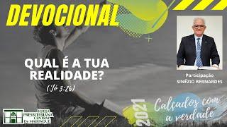 Devocional | QUAL É A TUA REALIDADE? | 18/05/2021