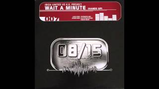 Ibiza United vs KK Project - Wait A Minute (Extended Mix)