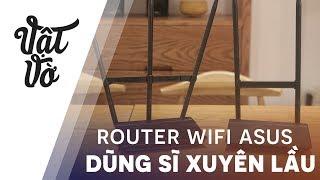 Kẻ thù của những bức tường - Router Wifi Asus
