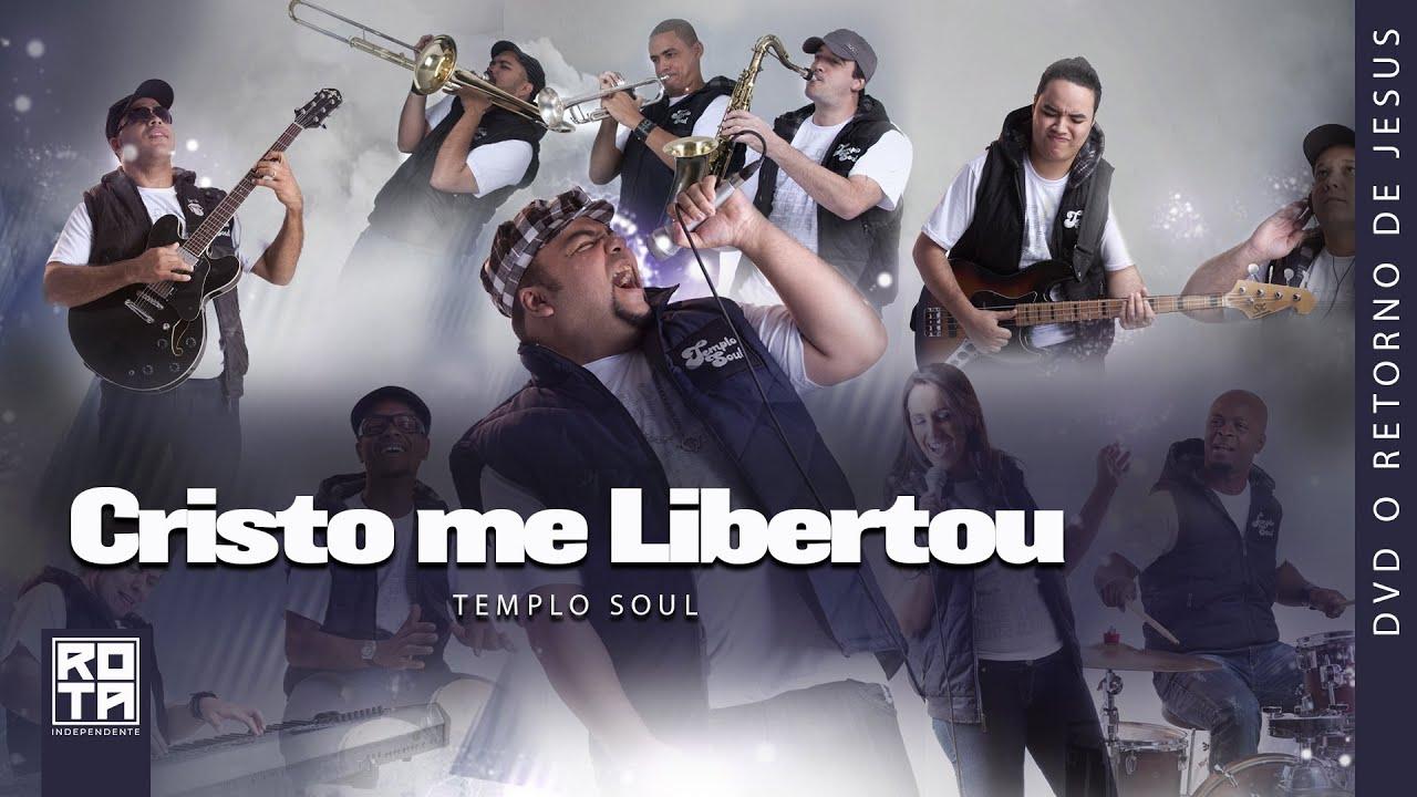 Templo Soul | Cristo me Libertou [DVD O Retorno de Jesus]