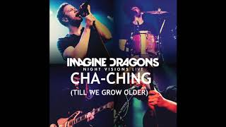 Imagine Dragons - Cha-Ching (Till We Grow Older) (LIVE) Audio