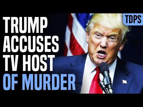 Trump Accuses TV Host of Murder
