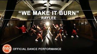 RAYLEE - WE MAKE IT BURN Dance Performance