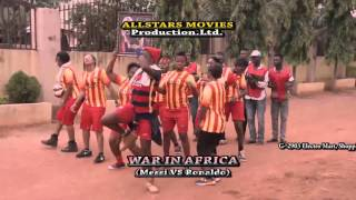 WAR IN AFRICA (MESSI VS RONALDO)  TRAILER - LATEST 2016 NIGERIAN NOLLYWOOD MOVIE