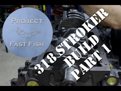 Project Fast Fish: Chrysler 318 Stroker Build And Walk-through - Part 1 (Season 1: Episode 3)