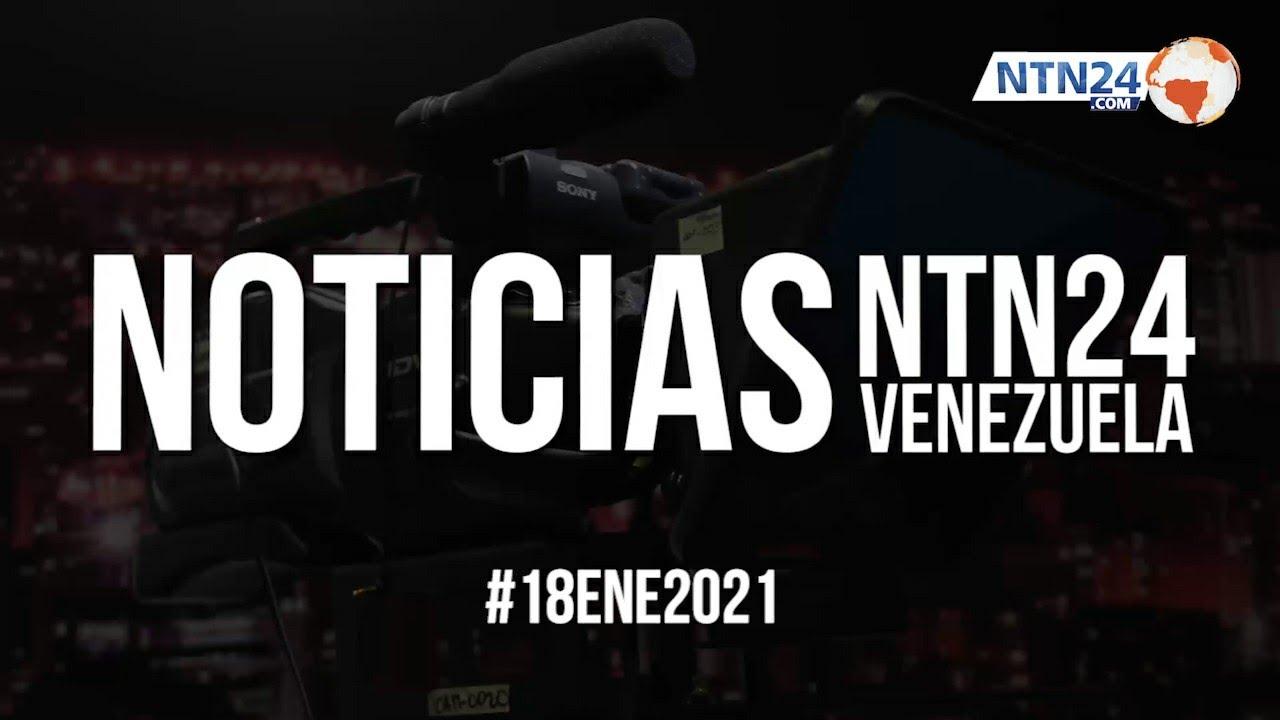 Noticias NTN24ve #18Ene2021