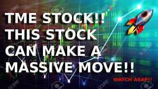 Download TME Stock! HUGE POTENTIAL IN THIS STOCK! WATCH ASAP FOR LEVEL I WILL BUY!!