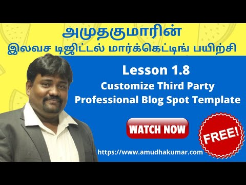 Lesson 1.8 Customize Third Party Professional Blog Spot Template | Free Online Digital Marketing Course in Tamil By Amudha Kumar