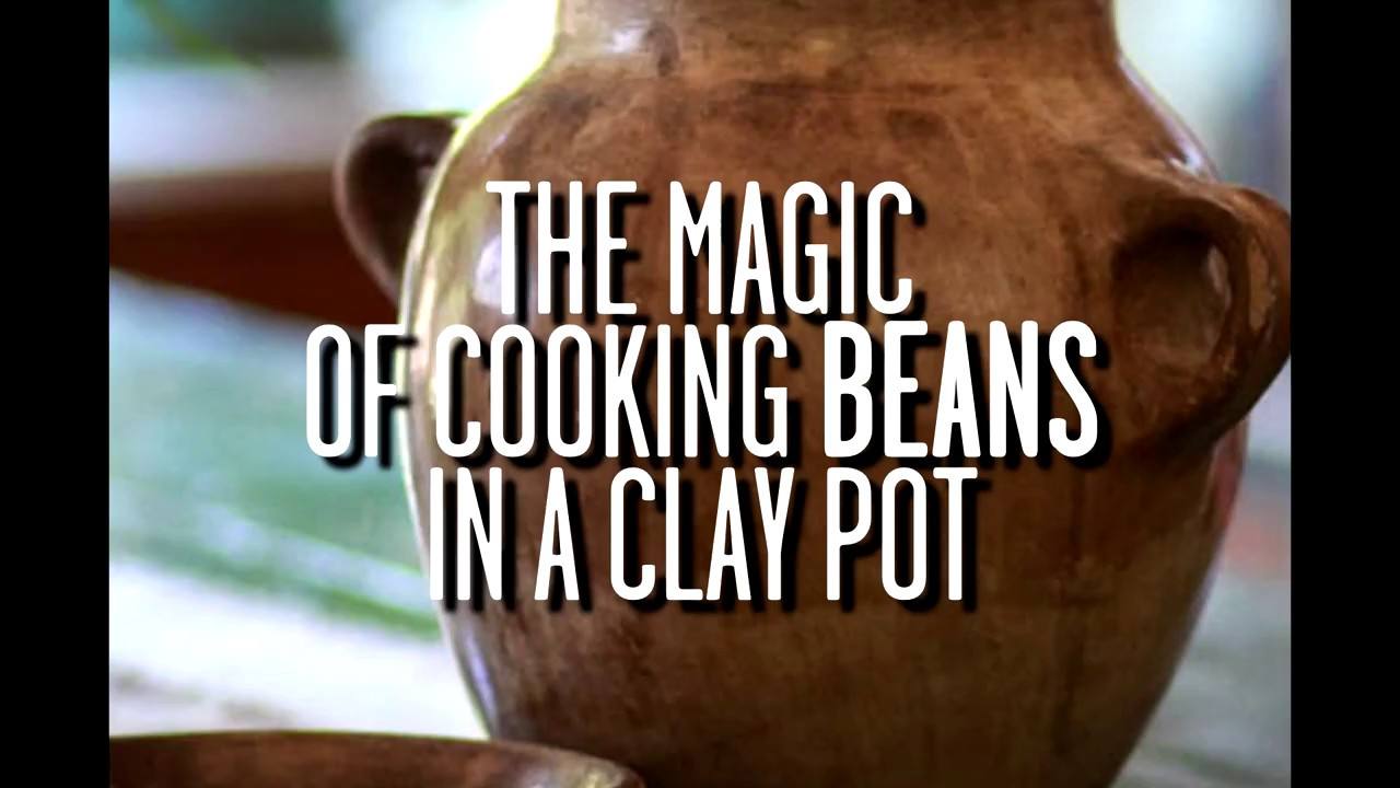 Rancho gordo the magic of cooking beans in a clay pot youtube - Why you should cook clay pots ...