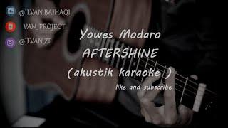 Yowes Modaro - AfterShine (akustik karaoke) female key