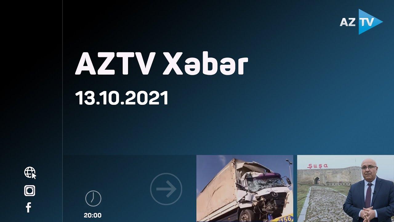 Download @AZTV Xəbər  20:00 -13.10.2021