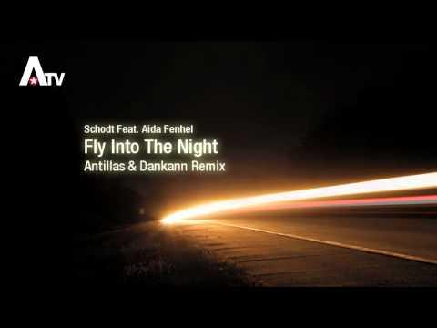 Schodt feat. Aida Fenhel - Fly Into The Night (Antillas & Dankann Mix)