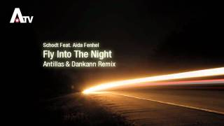 Schodt feat. Aida Fenhel - Fly Into The Night (Antillas & Dankann Mix)