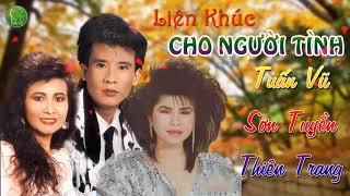 Liên Khúc Cho Người Tình | Bộ 3 Danh Ca Tuấn Vũ Sơn Tuyền Thiên Trang - Nhạc Vàng Hải Ngoại Hay Nhất