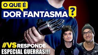 O QUE É DOR FANTASMA?? - #VSResponde