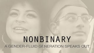 Nonbinary: A gender-fluid generation speaks out