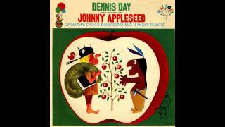 Dennis Day - The Story of Johnny Appleseed Part 1