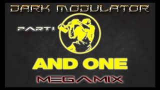 AND ONE Megamix Part I From DJ DARK MODULATOR (Link to listen on Mixcloud)