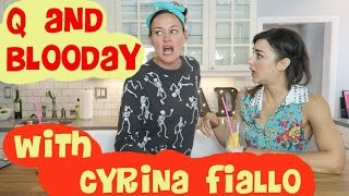 Q & Blooday with Cyrina Fiallo!