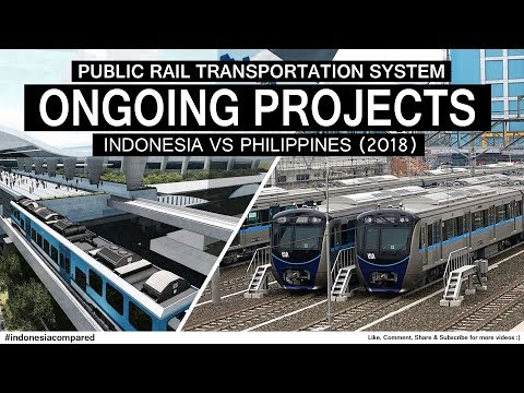 Public Rail Transport System in Philippines & Indonesia (2018) : Ongoing Metro Projects