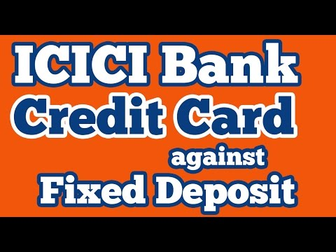 Icici Bank Instant Credit Card Against Fixed Deposit Via Online Banking