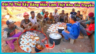 Hùng KaKa    Bồi Dường Đội Thợ Xây Bằng Món Cơm Thịt Kho Gia Truyền