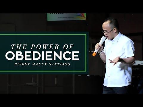 The Power of Obedience - Bishop Manny Santiago