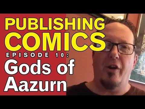 "Publishing Comics Blog, Ep. 10, ""Gods of Aazurn"""