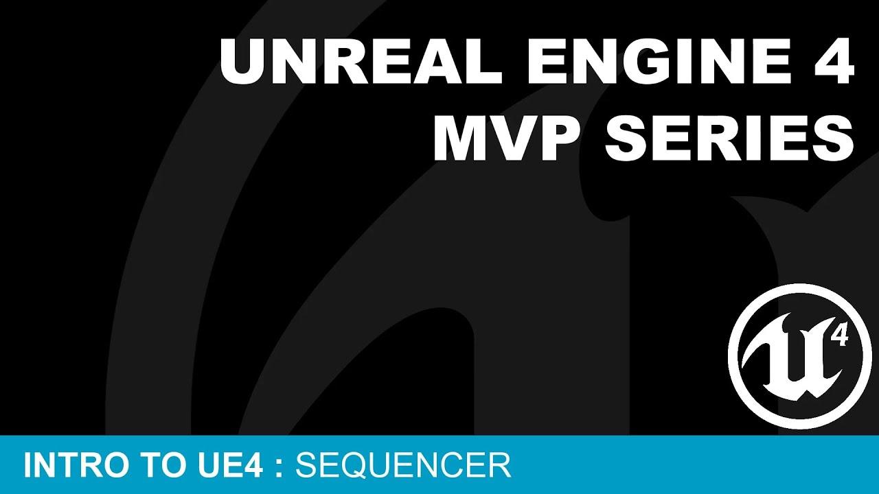 MVP Intro to UE4 #14 - Sequencer ( UE4 )