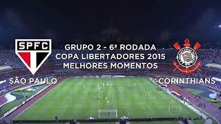 Melhores Momentos - São Paulo 2 x 0 Corinthians - Libertadores - 22/04/2015