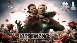 Прохождение Dishonored - The Brigmore Witches #1