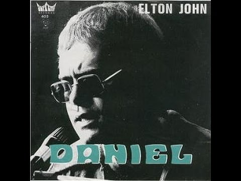 Elton John  Daniel 1972 With Lyrics!
