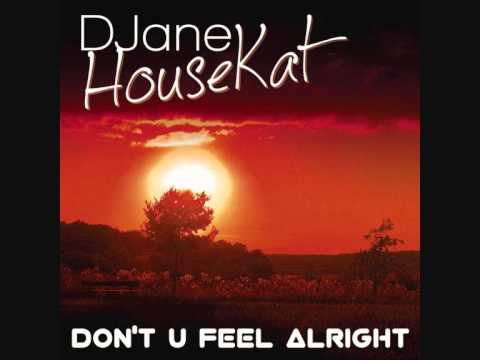 DJane Housekat - Don´t U Feel Alright (Casaris 2k14 Booty)