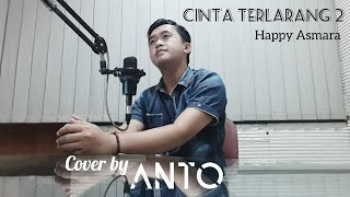 Happy Asmara - Cinta Terlarang 2 | Cover by Anto