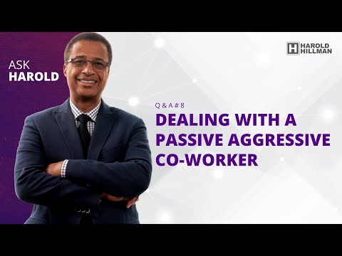 How to Deal With a Passive Aggressive Co-worker - Ask Harold Episode