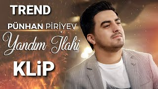 Punhan Piriyev - YANDIM İLAHİ (Official Music Video 2021)