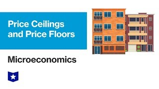 Price Ceilings and Price Floors | Microeconomics