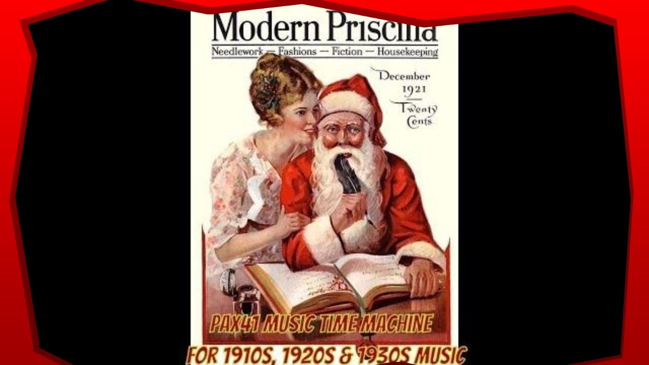 1920s & 1930s Music - Old Time Christmas Songs @Pax41 - YouTube