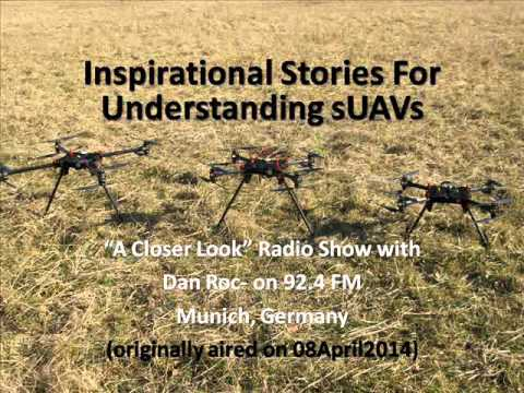 "Inspirational Stories For Understanding sUAVs with Dan Roc on ""A Closer Look"""